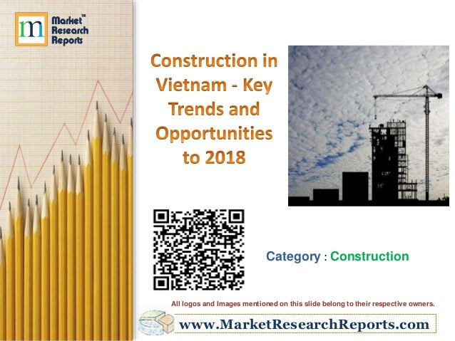 Construction in Vietnam – Key Trends and Opportunities to 2018