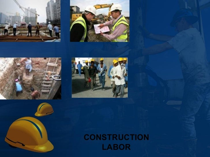 CONSTRUCTION LABOR