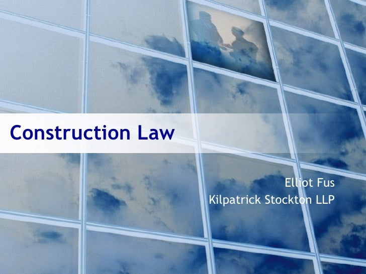 Construction Law                                   Elliot Fus                    Kilpatrick Stockton LLP