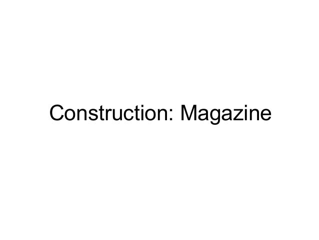 Construction: Magazine