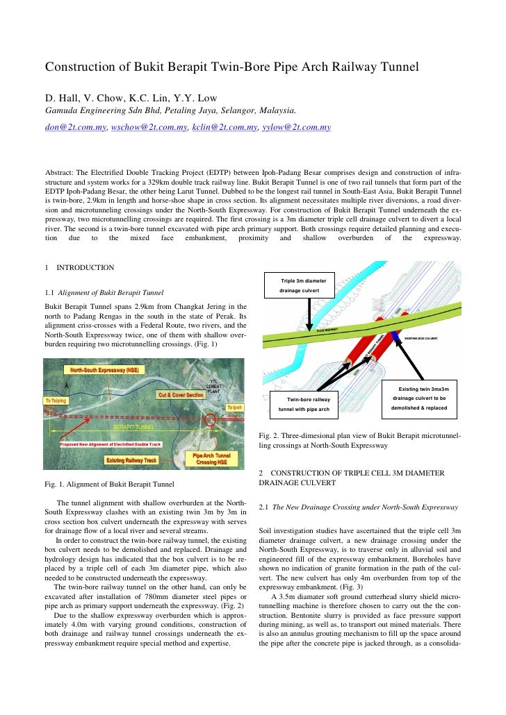 Construction of Bukit Berapit Twin-Bore Pipe Arch Railway TunnelD. Hall, V. Chow, K.C. Lin, Y.Y. LowGamuda Engineering Sdn...