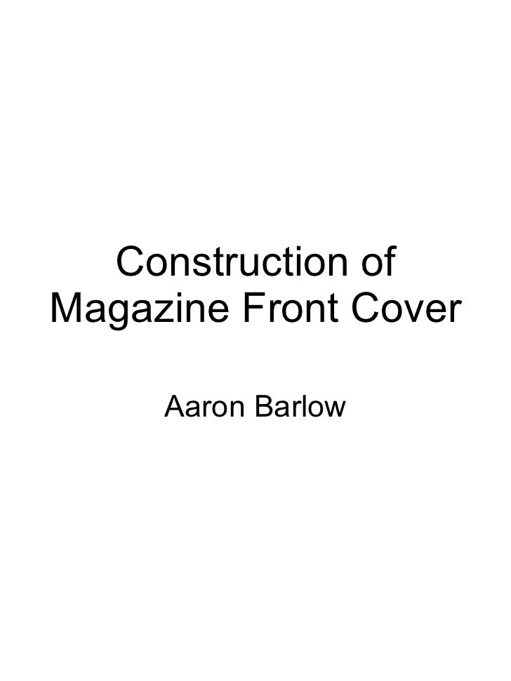 Construction of Magazine Front Cover Aaron Barlow