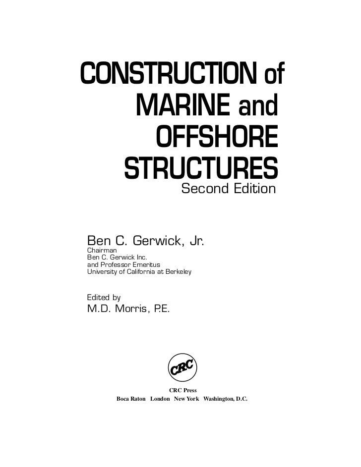 Construction of marine and offshore structures   b. gerwick (second edition)