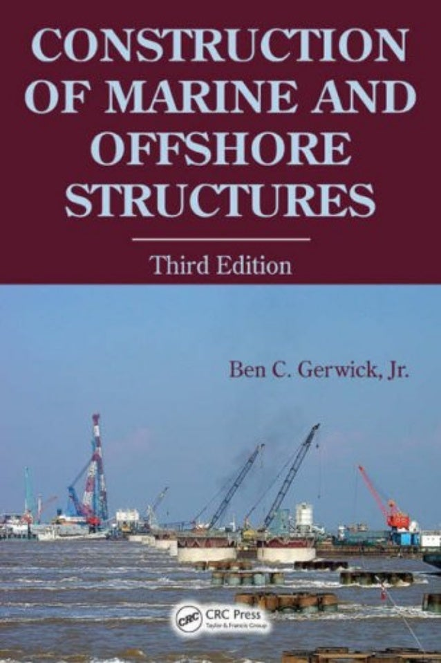 Construction of marine and offshore structures(2007)