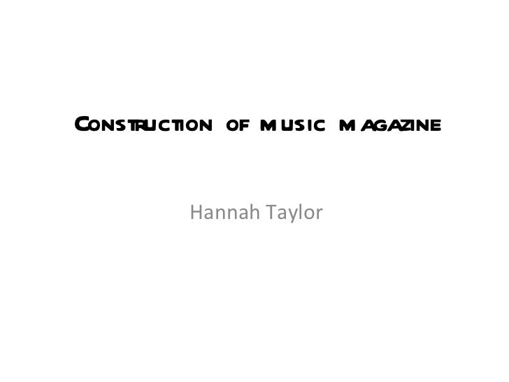 Construction of music magazine Hannah Taylor