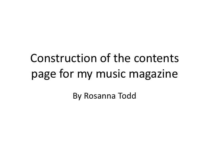 Construction of the contentspage for my music magazine       By Rosanna Todd