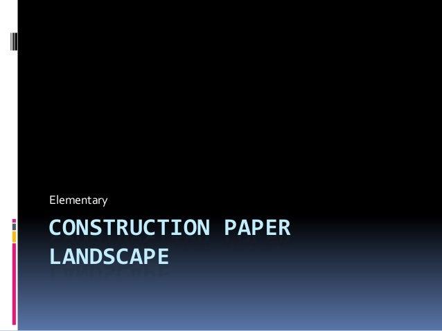 Elementary  CONSTRUCTION PAPER LANDSCAPE
