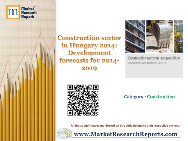 Construction sector in Hungary 2014 - Development forecasts for 2014-2019