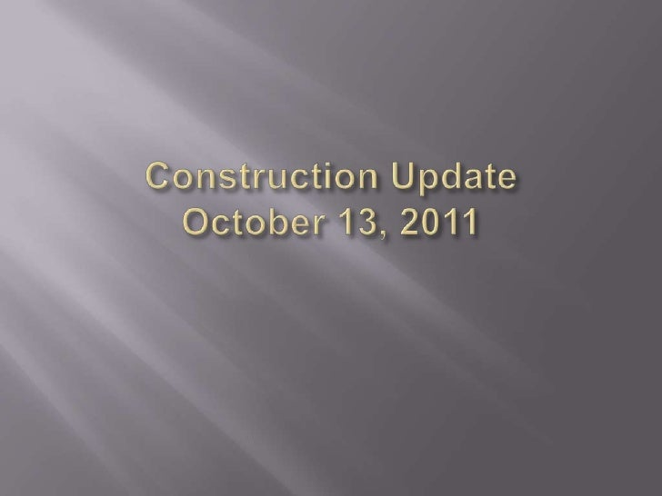 Construction update 20111013