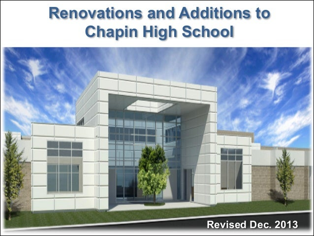 Renovations and Additions to Chapin High School  Revised Dec. 2013