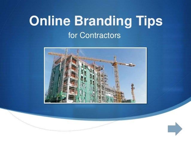 Online Branding Tips for Contractors  S