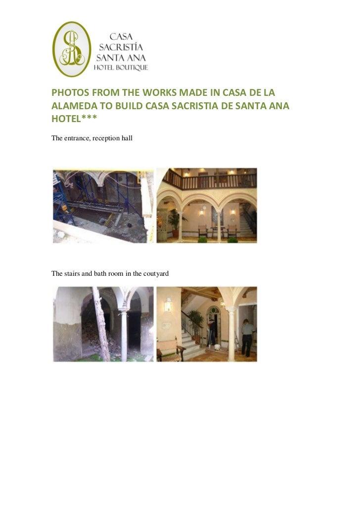 PHOTOS FROM THE WORKS MADE IN CASA DE LAALAMEDA TO BUILD CASA SACRISTIA DE SANTA ANAHOTEL***The entrance, reception hallTh...
