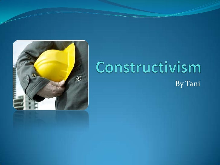 Constructivism by Tani