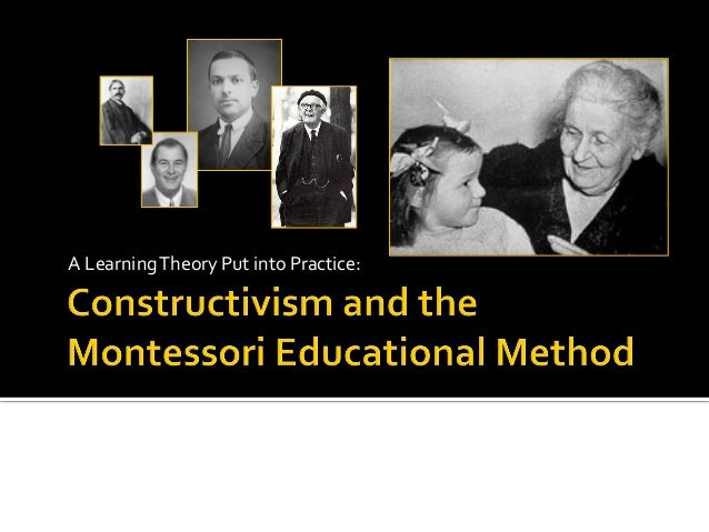 Constructivism and the montessori educational method