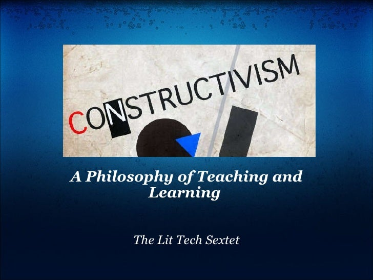 A Philosophy of Teaching and Learning    The Lit Tech Sextet