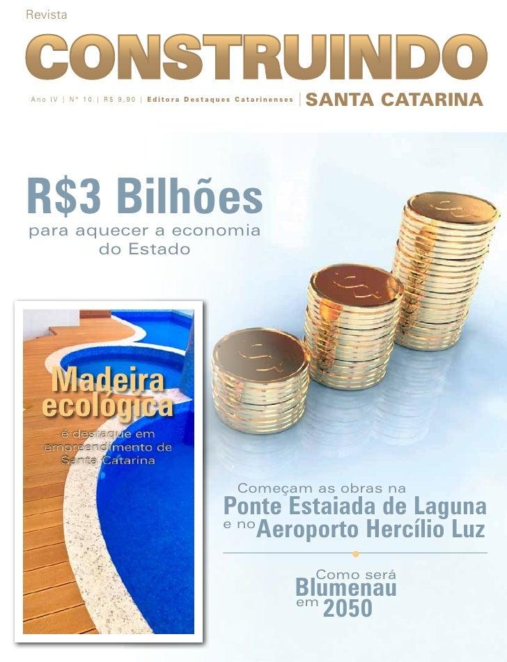 RevistaAno IV | Nº 10 | R$ 9,90 | Editora Destaques Catarinenses   | SANTA      CATARINAR$3 Bilhõespara aquecer a economia...