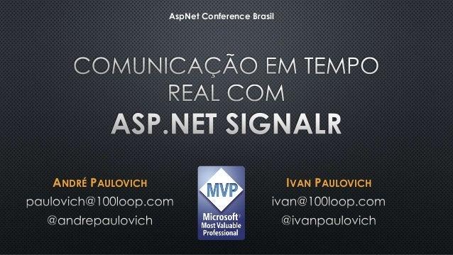 ANDRÉ PAULOVICH IVAN PAULOVICH AspNet Conference Brasil