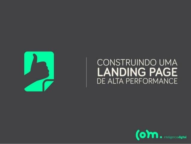 CONSTRUINDO UMA E l LANDING PAGE ' DE ALTA PERFORMANCE  (om .  .,