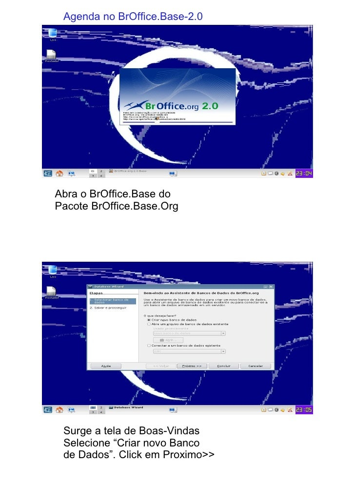 Agenda no BrOffice.Base-2.0     Abra o BrOffice.Base do Pacote BrOffice.Base.Org      Surge a tela de Boas-Vindas  Selecio...