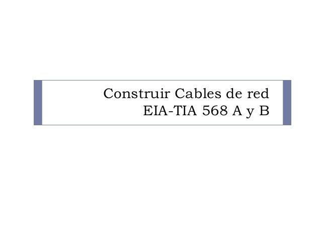 Construir cables de red eia tia 568 a y02
