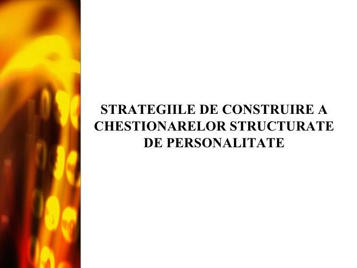 STRATEGIILE DE CONSTRUIRE A CHESTIONARELOR STRUCTURATE DE PERSONALITATE