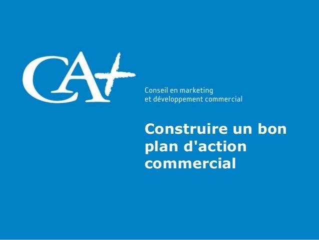 Construire un bon plan d 39 action commercial for Construire un plan en ligne