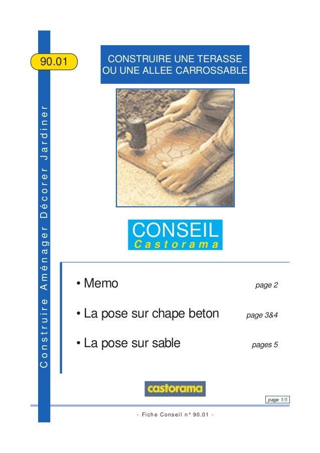 - Fiche Conseil n° 90.01 - page 1/5 ConstruireAménagerDécorerJardiner CONSTRUIRE UNE TERASSE OU UNE ALLEE CARROSSABLE 90.0...