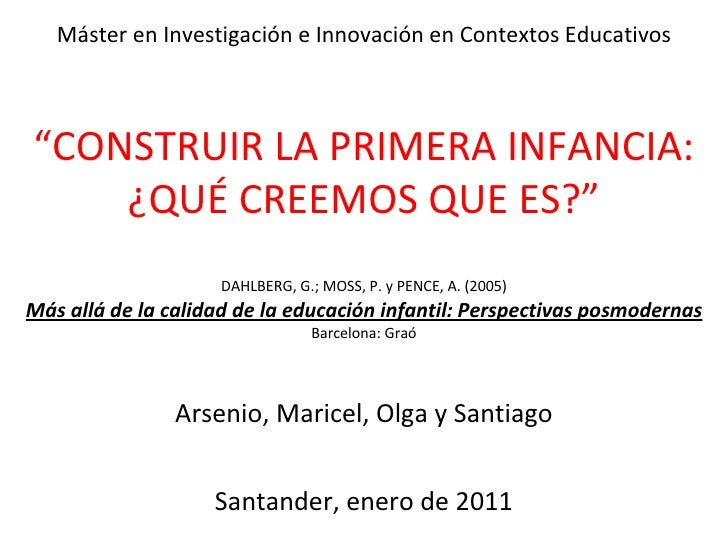 """Máster en Investigación e Innovación en Contextos Educativos  """"CONSTRUIR LA PRIMERA INFANCIA: ¿QUÉ CREEMOS QUE ES?""""  DAH..."""