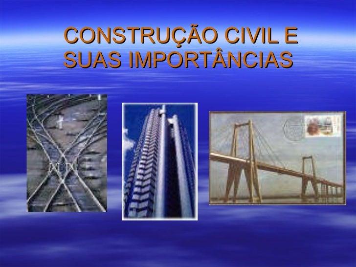 CONSTRUÇÃO CIVIL E SUAS IMPORTÂNCIAS