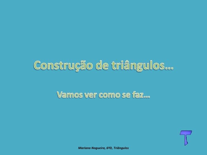 Mariana Nogueira, 6ºD, Triângulos