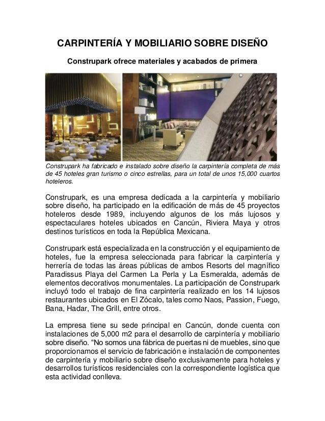 CARPINTERÍA Y MOBILIARIO SOBRE DISEÑO Construpark ofrece materiales y acabados de primera  Construpark ha fabricado e inst...