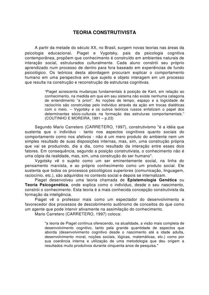 TEORIA CONSTRUTIVISTA      A partir da metade do século XX, no Brasil, surgem novas teorias nas áreas dapsicologia educaci...