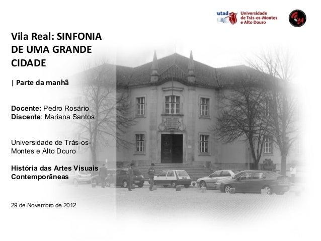 """Trabalho """"Vila Real : A Sinfonia de Uma Grande Cidade"""""""