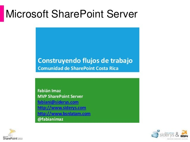 Microsoft SharePoint Server      Construyendo flujos de trabajo      Comunidad de SharePoint Costa Rica      Fabián Imaz  ...