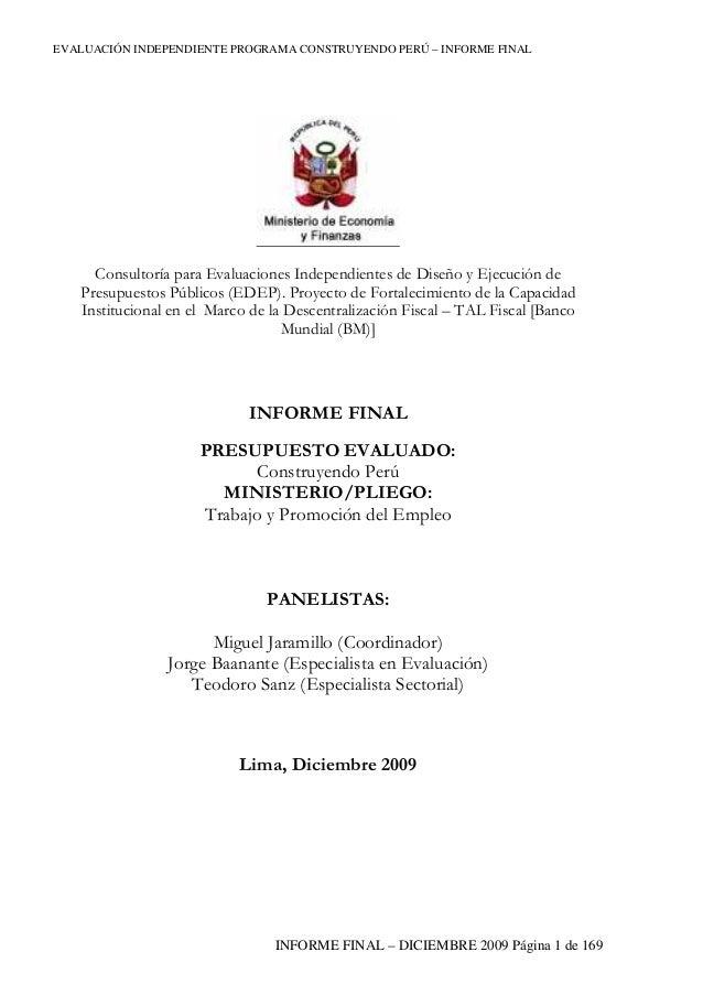 EVALUACIÓN INDEPENDIENTE PROGRAMA CONSTRUYENDO PERÚ – INFORME FINAL  Consultoría para Evaluaciones Independientes de Diseñ...