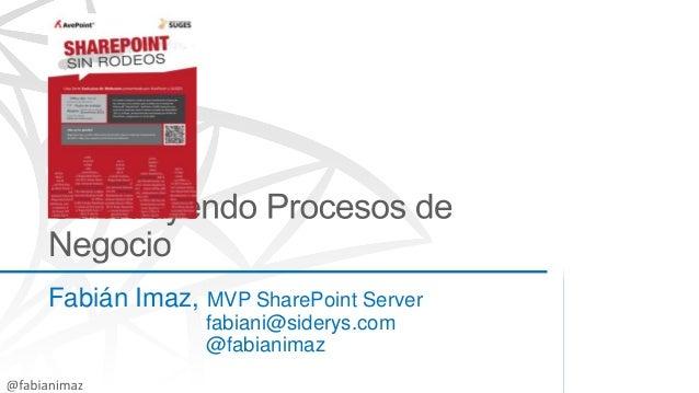Fabián Imaz, MVP SharePoint Serverfabiani@siderys.com@fabianimaz