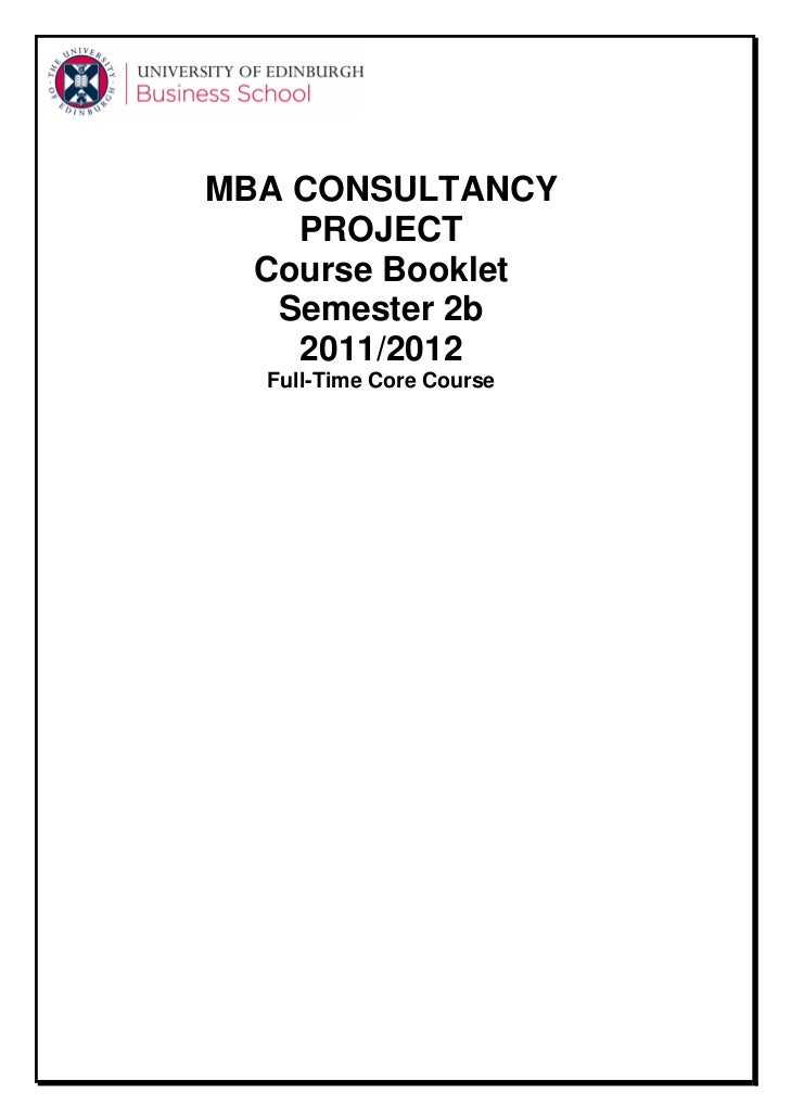 MBA CONSULTANCY    PROJECT  Course Booklet   Semester 2b    2011/2012  Full-Time Core Course