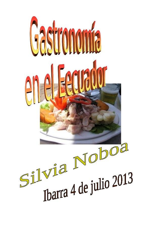Gastronomía de Ecuador LagastronomíadelEcuadoresunavariadaformadeprepararplatos,queseveenriquecida porlas...