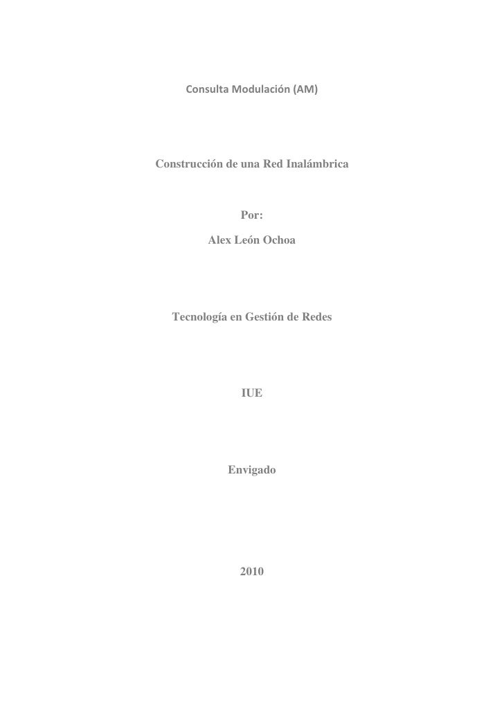 Consulta Modulación (AM)<br />Construcción de una Red Inalámbrica<br />Por:<br />Alex León Ochoa<br />Tecnología en Gestió...