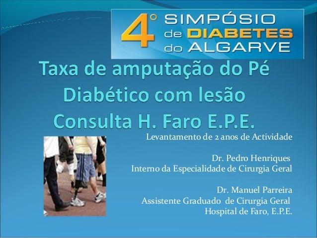 Levantamento de 2 anos de Actividade  Dr. Pedro Henriques  Interno da Especialidade de Cirurgia Geral  Dr. Manuel Parreira...