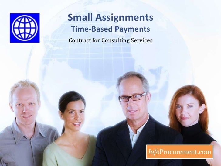 Small AssignmentsTime-Based Payments<br />Contract for Consulting Services<br />