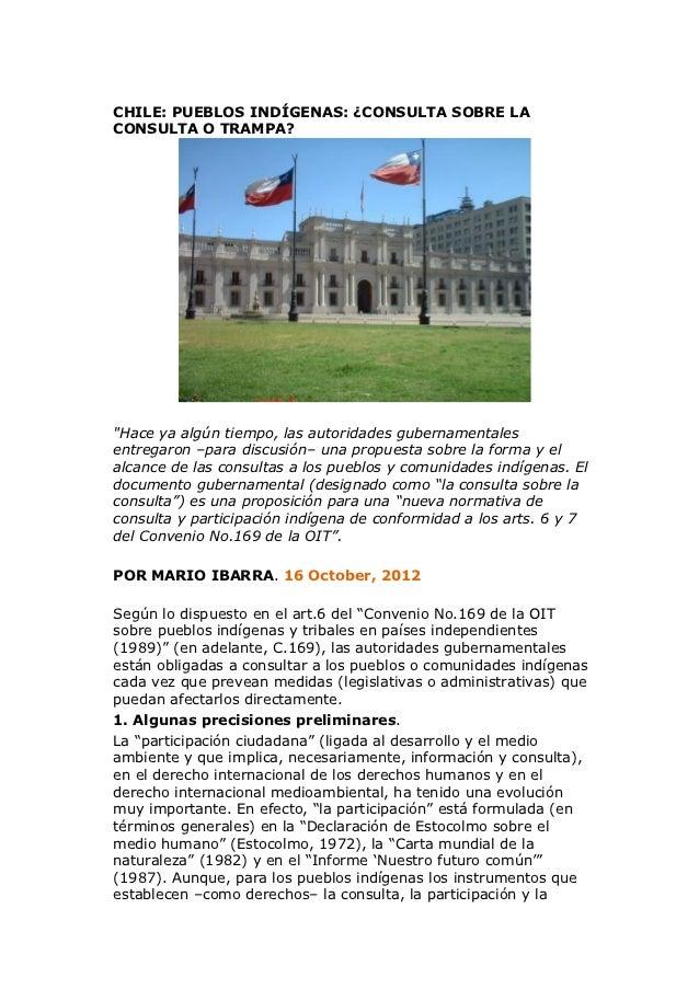 """CHILE: PUEBLOS INDÍGENAS: ¿CONSULTA SOBRE LACONSULTA O TRAMPA?""""Hace ya algún tiempo, las autoridades gubernamentalesentreg..."""
