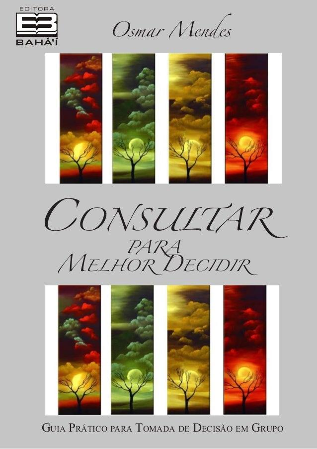Osmar Mendes  Consultar para  Melhor Decidir  Guia Prático para Tomada de Decisão em Grupo