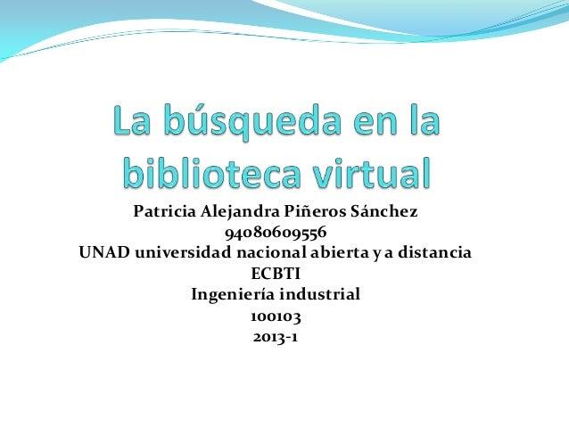 Patricia Alejandra Piñeros Sánchez                 94080609556UNAD universidad nacional abierta y a distancia             ...