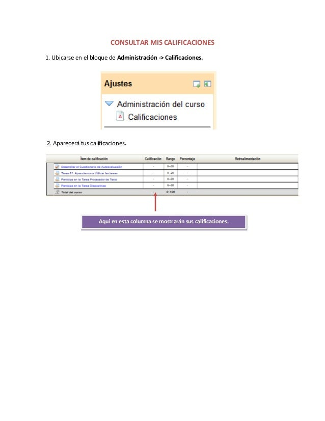 CONSULTAR MIS CALIFICACIONES 1. Ubicarse en el bloque de Administración -> Calificaciones. 2. Aparecerá tus calificaciones...