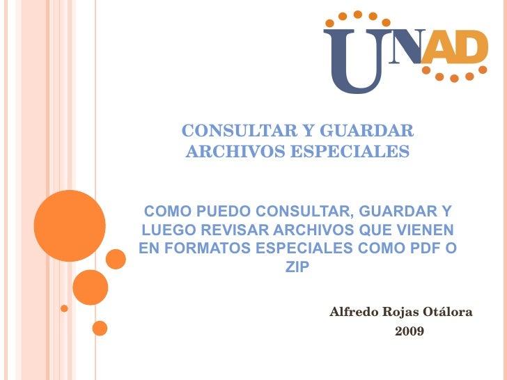 CONSULTAR Y GUARDAR ARCHIVOS ESPECIALES COMO PUEDO CONSULTAR, GUARDAR Y LUEGO REVISAR ARCHIVOS QUE VIENEN EN FORMATOS ESPE...