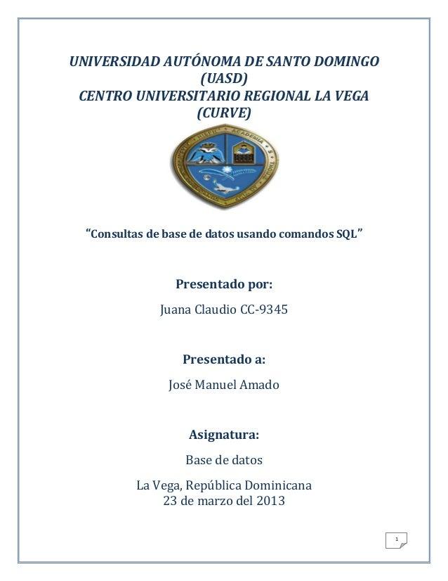 UNIVERSIDAD AUTÓNOMA DE SANTO DOMINGO                 (UASD) CENTRO UNIVERSITARIO REGIONAL LA VEGA                (CURVE) ...