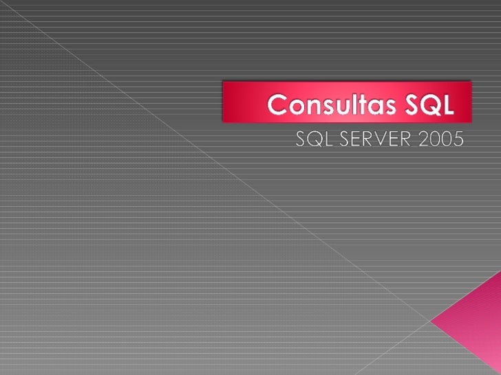 Consultas Basicas En Sql Server 2005