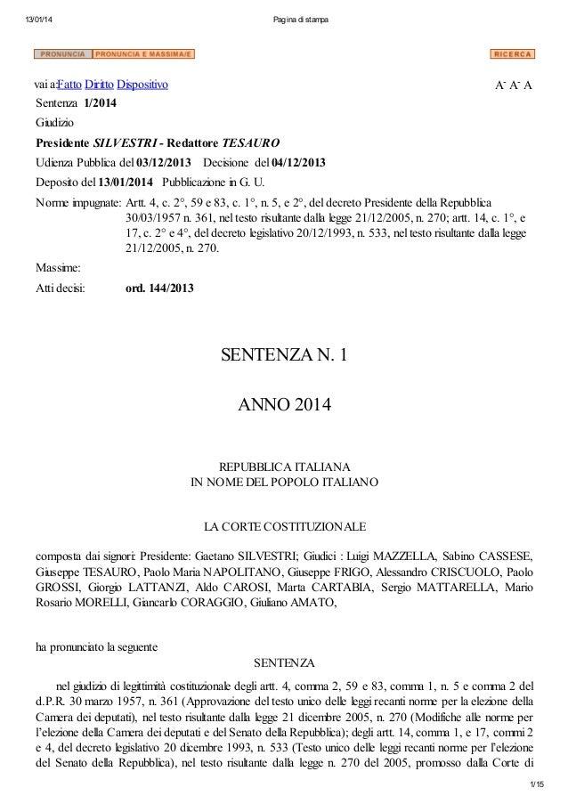 13/01/14  Pagina di stampa  A- A- A  vai a:Fatto Diritto Dispositivo Sentenza 1/2014 Giudizio Presidente SILVESTRI - Redat...