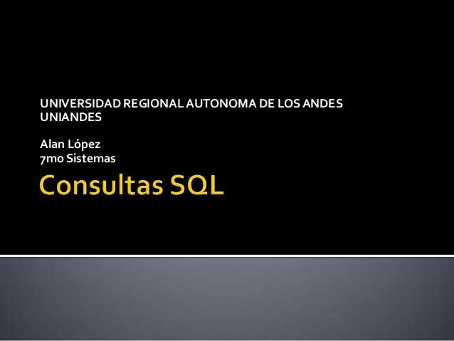 UNIVERSIDAD REGIONAL AUTONOMA DE LOS ANDES UNIANDES Alan López 7mo Sistemas